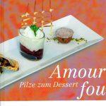 Pilze zum Dessert: Amour Fou